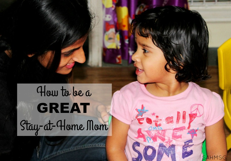 What is the secret to being a great stay-at-home mom? Let me tell you the secret-and it works.
