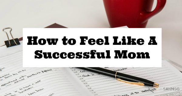 A quick tip-so simple-to feel more accomplished and successful as a mom or stay-at-home mom.