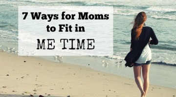 7 Ways for Moms to Fit in Me Time