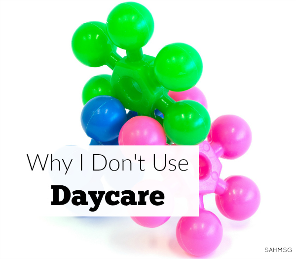 Some moms choose daycare. I don't. As a former daycare caregiver, I chose to stay-at-home for a few reasons related to my daycare experiences.