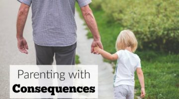 Parenting With Consequences Prepares a Child for Life