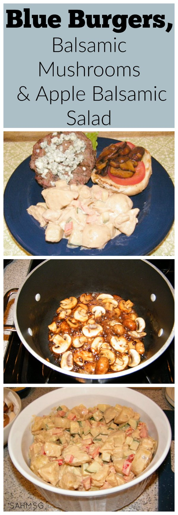 Blue burgers with balsamic glazed mushrooms and apple balsamic potato salad. Great for the grill!