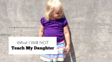 What I Will Not Teach My Daughter