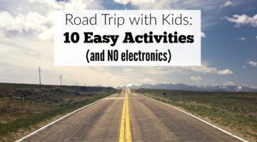 Tips for a road trip with kids: 10 easy activities and no electronics to keep the kids occupied and having fun.