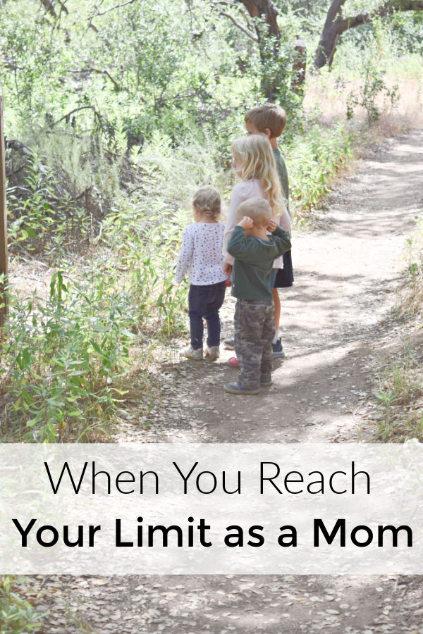 When you reach your limit as a mom, it takes digging deep to remember what matters most.