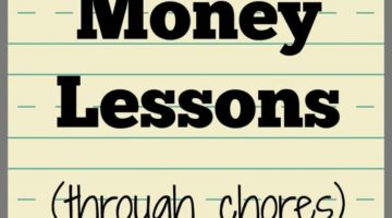 Teaching kids money lessons through chores plus detailed chore lists by age.
