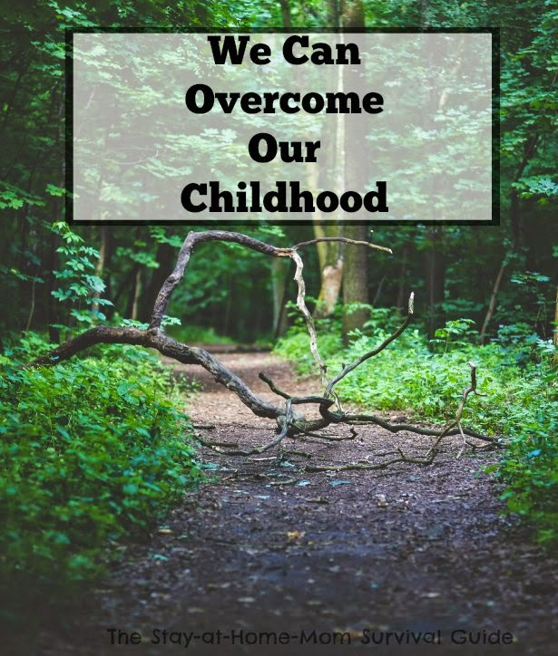 We Can Overcome Our Childhood