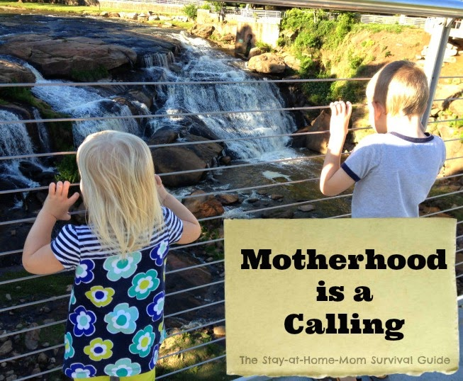 Wonder how to gain fulfillment from being a mom? It is a calling, Thoughts from The Stay-at-Home-Mom Survival Guide.