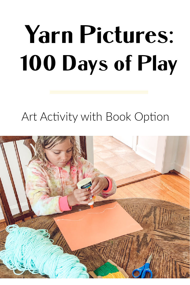 Yarn pictures in the 100 days of play summer activity blog hop.
