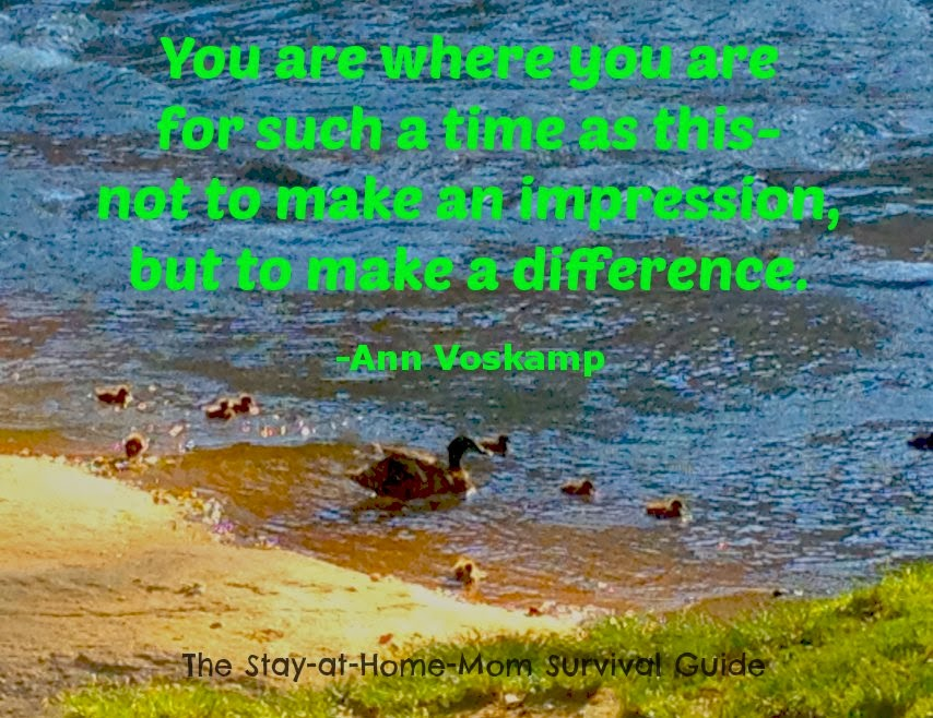 """You are where you are for such a time as this-not to make an impression, but to make a difference."" -Ann Voskamp quote Finding balance in motherhood."