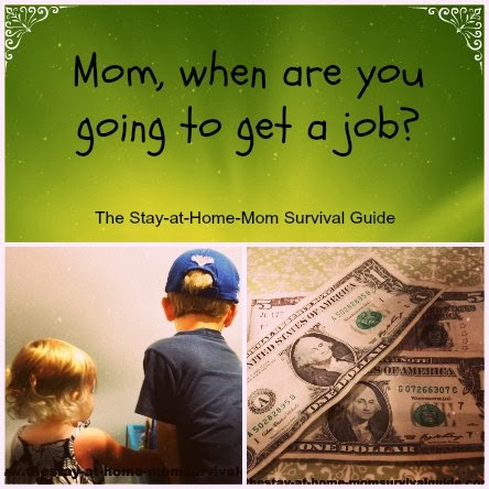 Mom, When Are You Going to Get a Job?