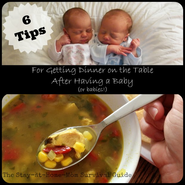 6 Tips for Getting Dinner on the Table After Having A Baby (or babies!) from The Stay-at-Home-Mom Survival Guide