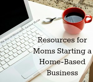 Starting a Home-Based Business: Resources for Moms