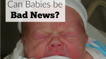 I couldn't believe it! She referred to it as good news, but why would the alternate have been bad? Can babies be bad news?