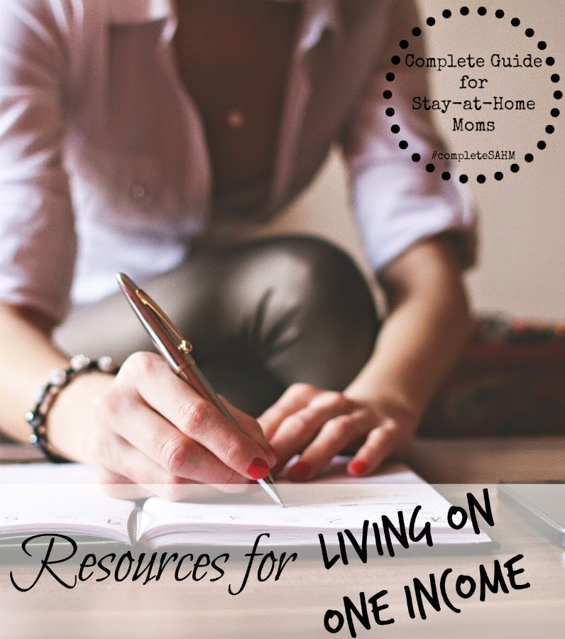 Resources for living on one income-budget, finances, couponing, money management tips-part of the Complete Guide for Stay-at-Home Moms.