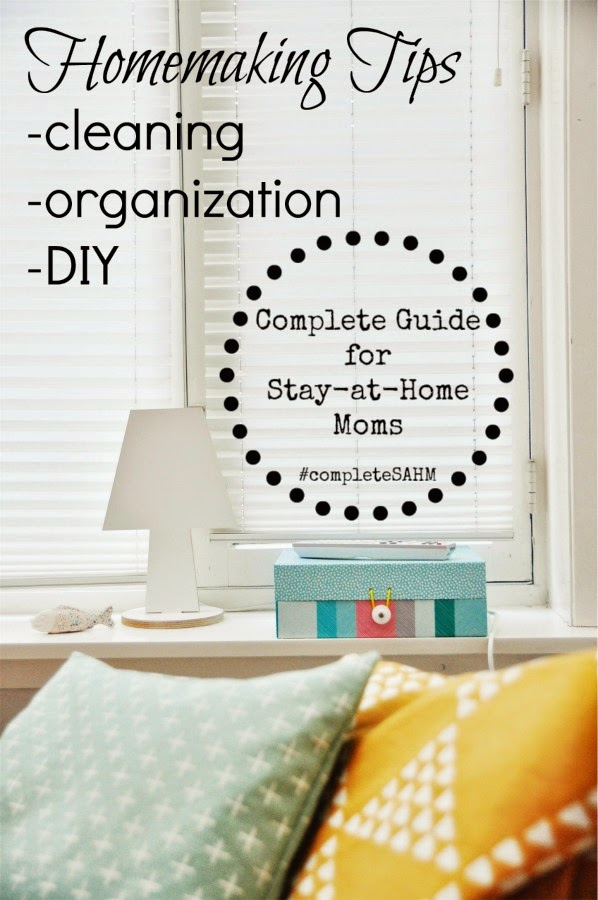 Complete Guide for Stay-at-Home Moms: When You Need Homemaking Tips