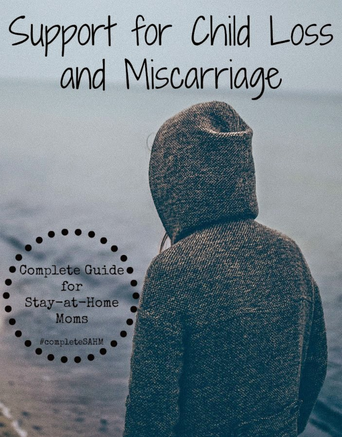 Complete Guide for Stay-at-Home Moms: Child Loss and Miscarriage