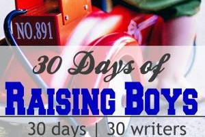 30 Days of Raising Boys Series-The Blessing of a Son with The Stay-at-Home Mom Survival Guide at Kaylene Yoder Blog.