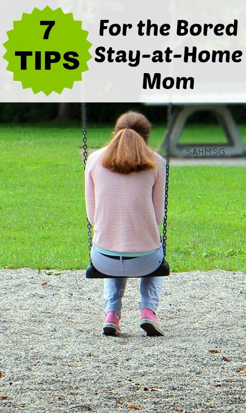 Are you bored as a stay-at-home mom? Here are 7 tips to break up the monotony when you are a stay-at-home parent.