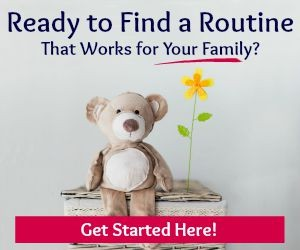 Find resources for implementing routines and schedules in your home. Printables and suggested schedules make it so easy!