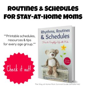 Routines and Schedule ideas for stay-at-home moms. If you need to try to find a schedule or new routine, this resource has so many printables to help!