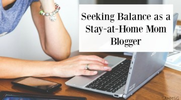 "If you are a work at home mom, you know seeking balance can be a constant search. Stay-at-home moms who are mom bloggers, share their thoughts on the ""how to"" of balancing being a SAHM with being a blogger."