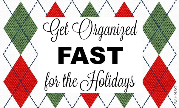 Get organized fast for the holidays with 6 tips including getting the kids to help!