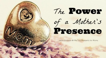 Do you know the real power of a mother's presence in the life of her child?