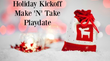 Holiday Kickoff Make 'N' Take Playdate