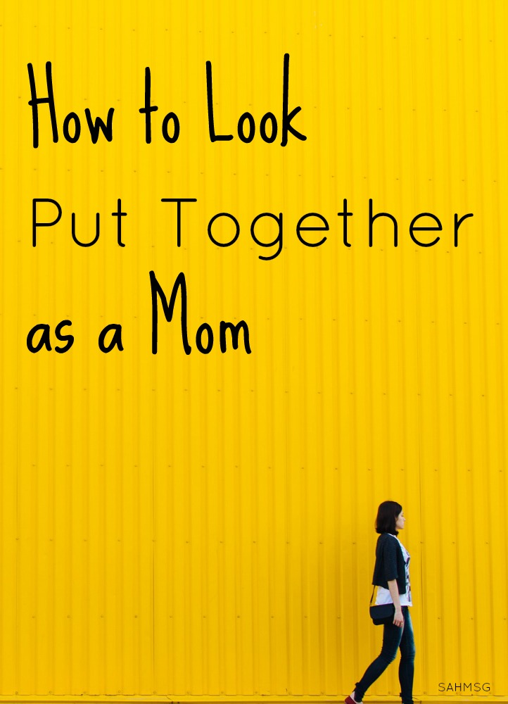 How to look put together as a stay-at-home mom. Tips from a SAHM of 4 (including twins).