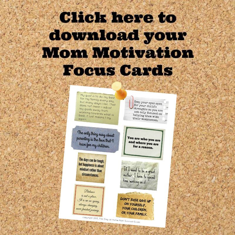 Need some Mom Motivation? Grab these mom motivation focus cards free for subscribers to The Stay-at-Home Mom Survival Guide.
