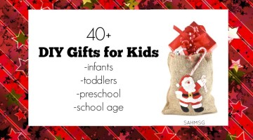 40+ DIY Gifts for Kids: Infants, Toddlers, Preschool, School Age