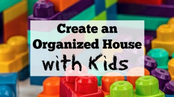 Create an Organized House with Kids