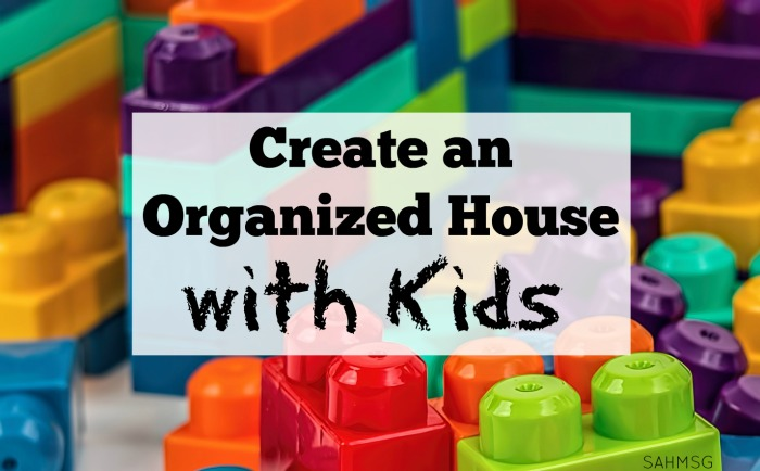 5 tips to get your house more organized EVEN if you have kids.