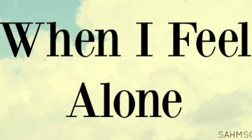When I Feel Alone