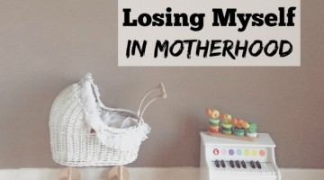 Losing Myself in Motherhood