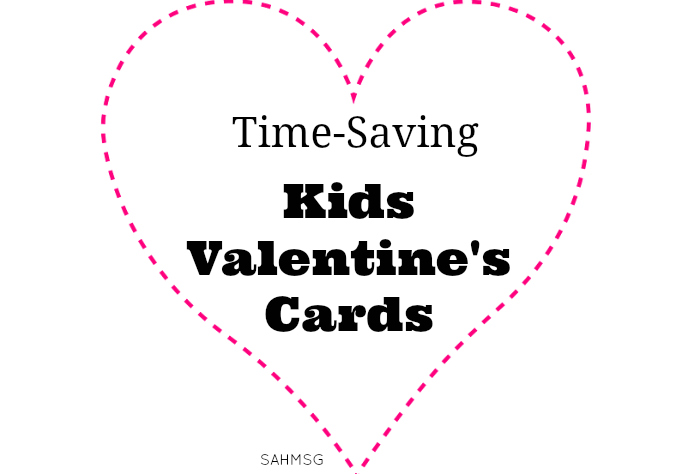 Time Saving Valentine S Cards For Kids The Stay At Home Mom
