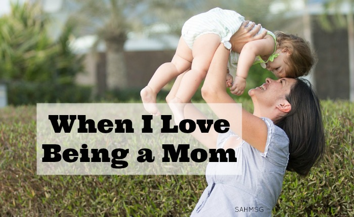 Being a mom is a full-time job, so I want to appreciate the special moments. I want to focus on the moments when I love being a mom-to soak them up before they end.