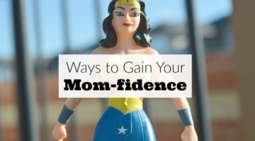 "Gain Your Mom Confidence (""Mom-fidence"")"