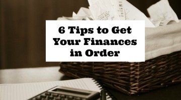 6 Tips to Get Your Finances in Order
