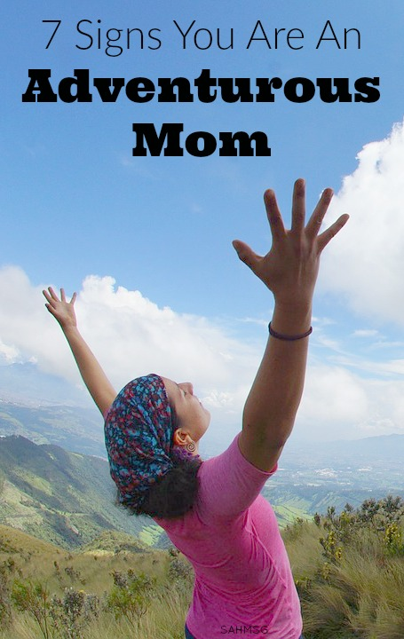 7 signs you ARE an adventurous mom. A little mom humor for Mom Motivation Monday.