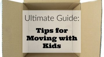 Ultimate Guide: Tips for Moving with Kids