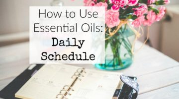 How to Use Essential Oils: Daily Schedule