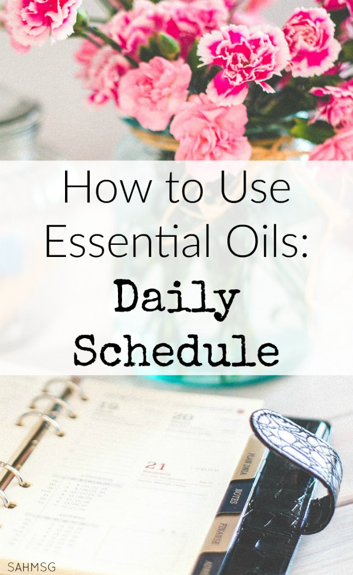 Daily schedule for using essential oils.