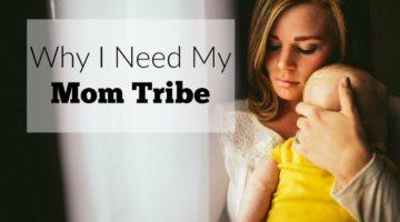 Why I Need My Mom Tribe