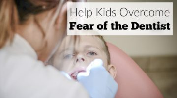 Help Kids Overcome Fear of the Dentist