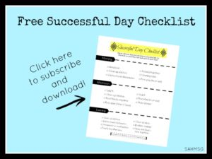 Successful Mom Daily Checklist to help you gain balance between housework and play time with the kids. Get more done, and feel more successful as a mom and homemaker.