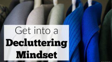 Get into a Decluttering Mindset