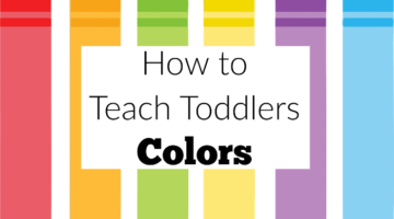 How to Teach Toddlers Colors