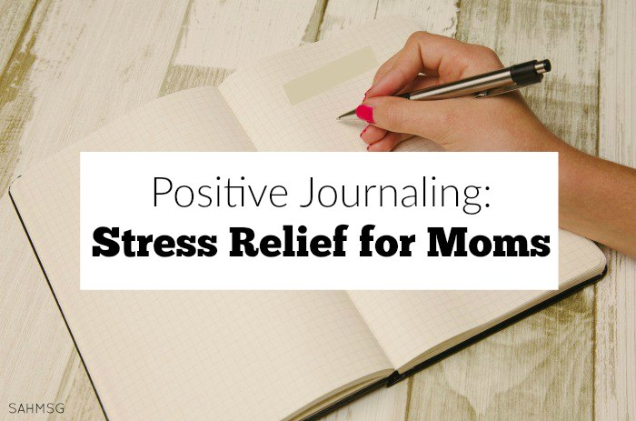 Positive Journaling can be a stress relief for moms with a few simple tips to not get overwhelmed.